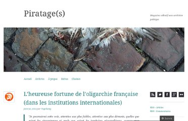 http://piratages.wordpress.com/2011/06/30/lheureuse-fortune-de-loligarchie-francaise-dans-les-institutions-internationales/