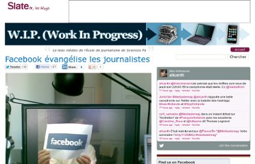 http://blog.slate.fr/labo-journalisme-sciences-po/2011/06/30/facebook-evangelise-les-journalistes/