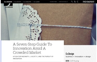 http://www.fastcodesign.com/1664373/a-seven-step-guide-to-innovation-amid-a-crowded-market