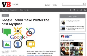 http://venturebeat.com/2011/06/30/google-could-make-twitter-the-next-myspace/