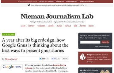 http://www.niemanlab.org/2011/06/a-year-after-its-big-redesign-how-google-news-is-thinking-about-the-best-ways-to-present-news-stories/