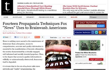 http://www.truth-out.org/14-propaganda-techniques-fox-news-uses-brainwash-americans/1309612678