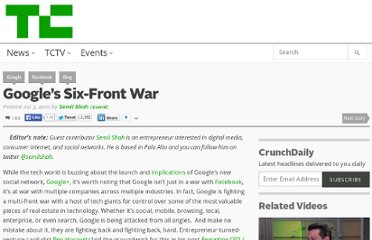 http://techcrunch.com/2011/07/03/google-six-front-war/
