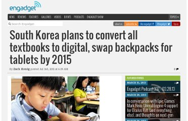 http://www.engadget.com/2011/07/03/south-korea-plans-to-convert-all-textbooks-to-digital-swap-back/