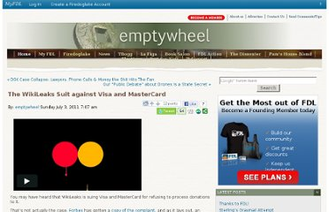 http://emptywheel.firedoglake.com/2011/07/03/the-wikileaks-suit-against-visa-and-mastercard/