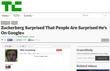http://techcrunch.com/2011/07/03/zuckerberg-surprised-that-people-are-surprised-hes-on-google/