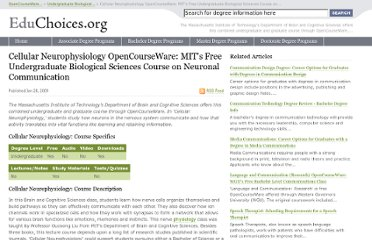 http://educhoices.org/articles/Cellular_Neurophysiology_OpenCourseWare_MITs_Free_Undergraduate_Biological_Sciences_Course_on_Neuronal_Communication.html