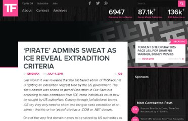 http://torrentfreak.com/pirate-admins-sweat-as-ice-reveal-extradition-criteria-110704/