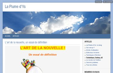http://laplumedys.blog4ever.com/blog/lire-article-71436-1903677-l_art_de_la_nouvelle__un_essai_de_definition.html#