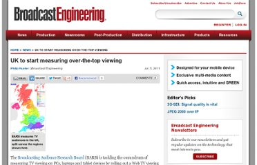 http://broadcastengineering.com/news/uk-measuring-over-the-top-viewing/index.html