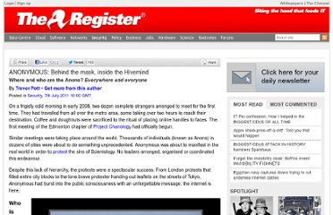 http://www.theregister.co.uk/2011/07/07/anonymous_feature/
