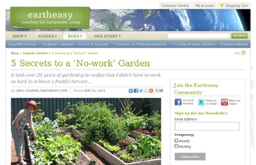 http://eartheasy.com/blog/2011/04/5-secrets-to-a-%e2%80%98no-work%e2%80%99-garden/