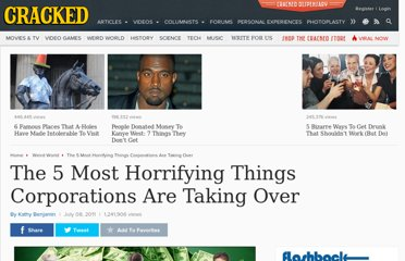 http://www.cracked.com/article_19274_the-5-most-horrifying-things-corporations-are-taking-over.html