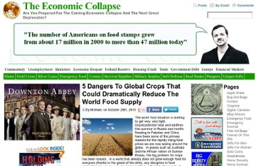 http://theeconomiccollapseblog.com/archives/5-dangers-to-global-crops-that-could-dramatically-reduce-the-world-food-supply