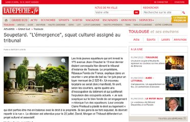 http://www.ladepeche.fr/article/2011/07/09/1124633-soupetard-l-emergence-squat-culturel-assigne-au-tribunal.html
