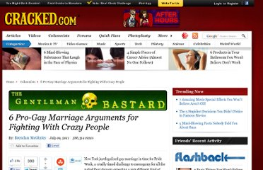 http://www.cracked.com/blog/6-pro-gay-marriage-arguments-fighting-with-crazy-people/