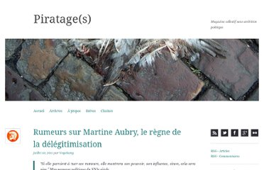 http://piratages.wordpress.com/2011/07/10/rumeurs-sur-martine-aubry-le-regne-de-la-delegitimisation/#comments
