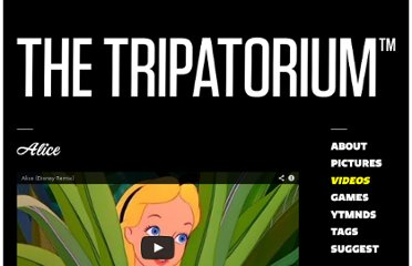 http://www.thetripatorium.com/videos/detail/alice