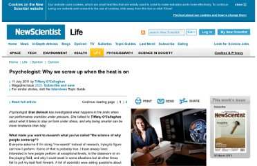http://www.newscientist.com/article/mg21128200.200-psychologist-why-we-screw-up-when-the-heat-is-on.html