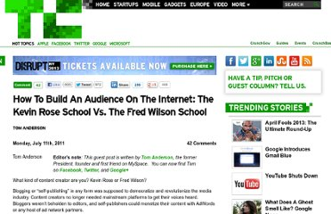 http://techcrunch.com/2011/07/11/how-to-build-an-audience-on-the-internet-the-kevin-rose-school-vs-the-fred-wilson-school/