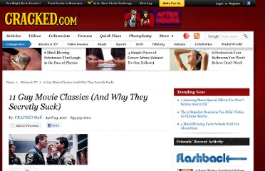 http://www.cracked.com/article_15013_11-guy-movie-classics-and-why-they-secretly-suck.html