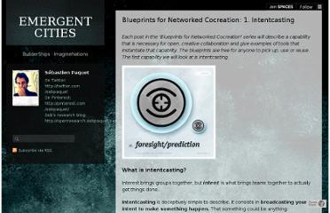 http://emergentcities.sebpaquet.net/blueprints-for-networked-cocreation-1-intentc