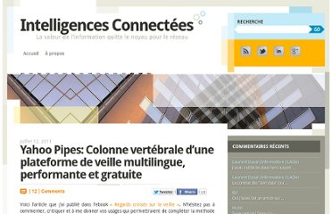 http://intelligences-connectees.fr/2011/07/12/yahoo-pipes-colonne-vertebrale-d%e2%80%99une-plateforme-de-veille-multilingue-performante-et-gratuite/