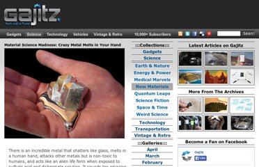 http://gajitz.com/material-science-madness-crazy-metal-melts-in-your-hand/