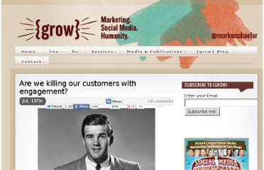 http://www.businessesgrow.com/2011/07/13/are-we-killing-our-customers-with-engagement/