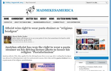 http://madmikesamerica.com/2011/07/atheist-wins-right-to-wear-pasta-strainer-as-religious-headgear/