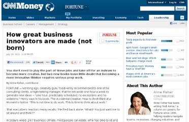 http://management.fortune.cnn.com/2011/07/13/how-great-business-innovators-are-made-not-born/