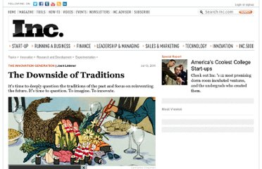 http://www.inc.com/articles/201107/josh-linkner-downside-of-traditions.html