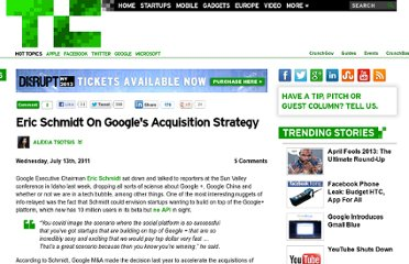 http://techcrunch.com/2011/07/13/eric-schmidt-on-googles-acquisition-strategy/