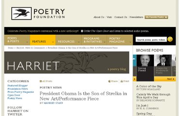 http://www.poetryfoundation.org/harriet/2011/07/president-obama-is-the-son-of-strelka-in-new-artperformance-piece/