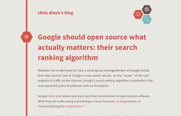 http://cdixon.org/2009/12/22/google-should-open-source-what-actually-matters-their-search-ranking-algorithm/