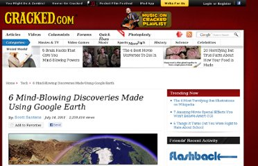 http://www.cracked.com/article_19299_6-mind-blowing-discoveries-made-using-google-earth.html