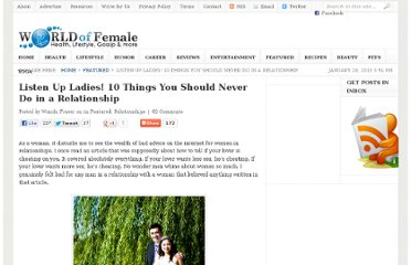 http://www.worldoffemale.com/listen-up-ladies-10-things-you-should-never-do-in-a-relationship/