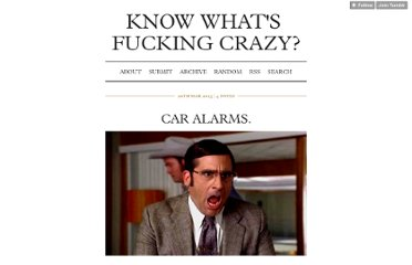 http://knowwhatsfuckingcrazy.tumblr.com/