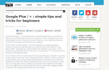 http://www.product-reviews.net/2011/07/11/google-plus-simple-tips-and-tricks-for-beginners/