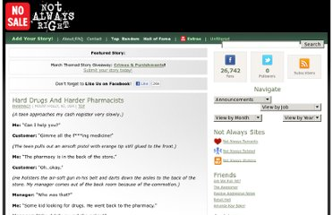 http://notalwaysright.com/hard-drugs-and-harder-pharmacists/2424