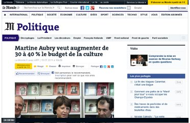 http://www.lemonde.fr/politique/article/2011/07/15/martine-aubry-veut-augmenter-de-30-a-40-le-budget-de-la-culture_1549398_823448.html