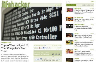 http://lifehacker.com/5821865/top-10-ways-to-speed-up-windows-boot-time