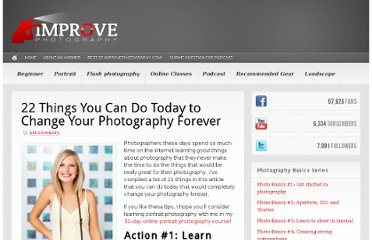 http://improvephotography.com/1415/21-things-you-can-do-today-to-change-your-photography-forever/