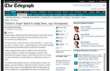 http://www.telegraph.co.uk/education/3308251/Hitlers-Pope-tried-to-help-Jews-say-documents.html