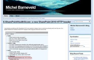 http://blog.michelbarneveld.nl/michel/archive/2009/11/08/x-sharepointhealthscore-a-new-sharepoint-2010-http-header.aspx