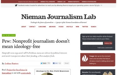 http://www.niemanlab.org/2011/07/pew-nonprofit-journalism-doesnt-mean-ideology-free/