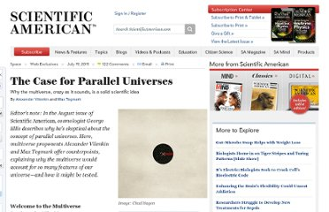http://www.scientificamerican.com/article.cfm?id=multiverse-the-case-for-parallel-universe
