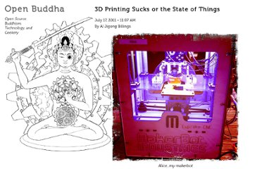 http://www.openbuddha.com/2011/07/17/3d-printing-sucks-or-the-state-of-things/