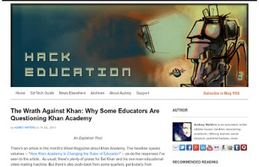 http://www.hackeducation.com/2011/07/19/the-wrath-against-khan-why-some-educators-are-questioning-khan-academy/