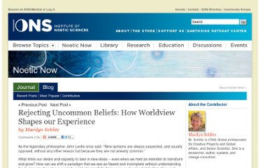 http://www.noetic.org/blog/rejecting-uncommon-beliefs-how-worldview-shapes-ou/